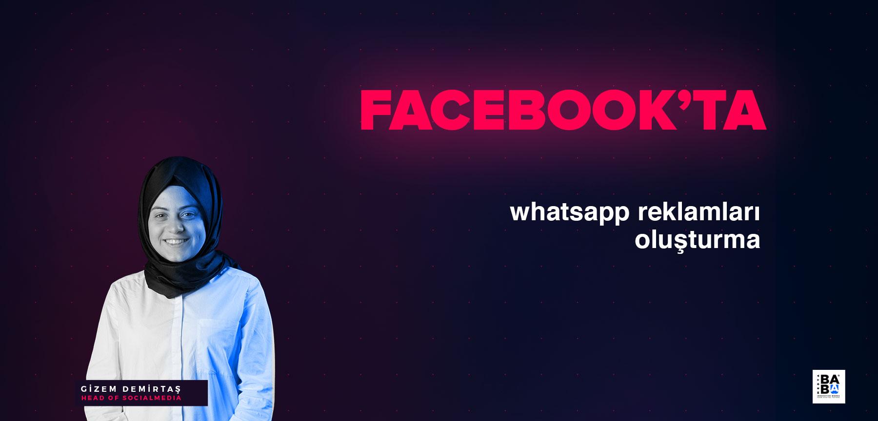 Facebook'ta WhatsApp Reklamları Oluşturabiliyoruz