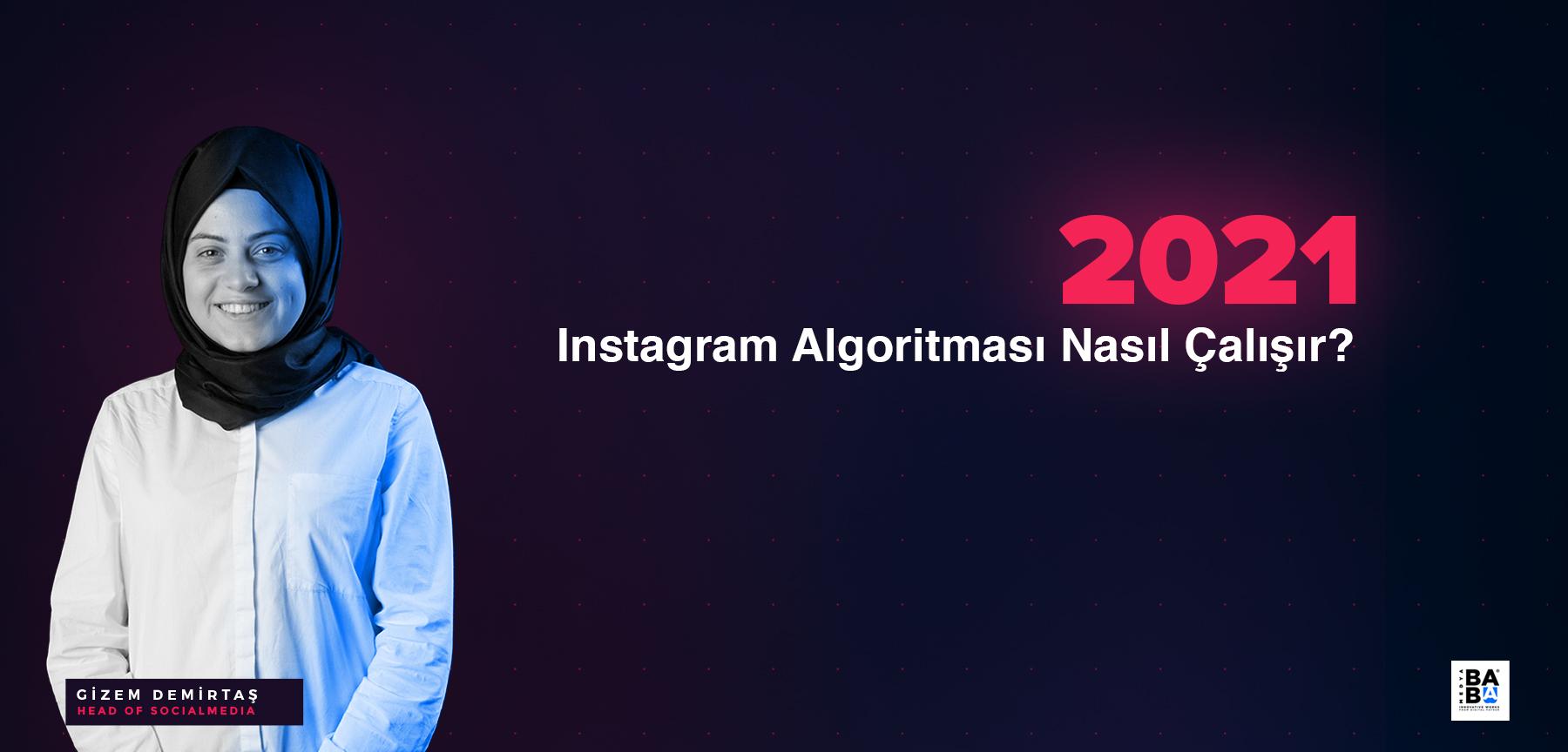 2021 Instagram algoritması nasıl çalışıyor?