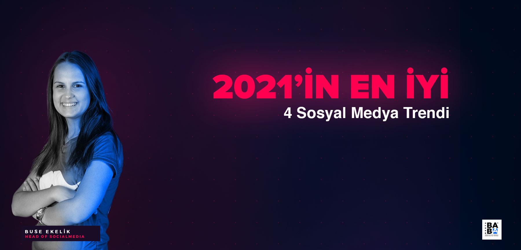 2021'in en iyi 5 Sosyal Medya Trendi