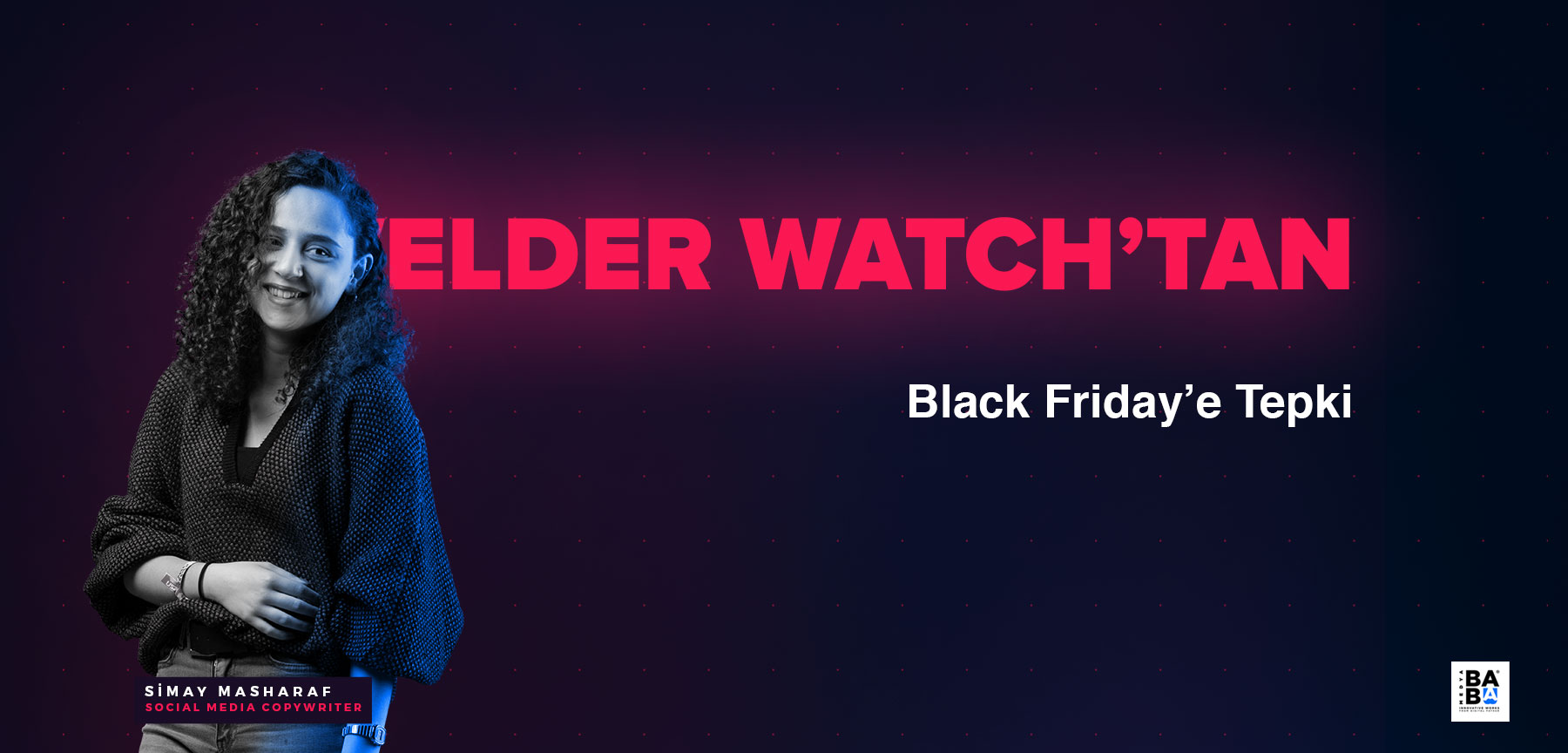 Welder Watch'tan Black Friday'e Tepki